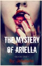 The Mystery of Ariella by Jellebelle
