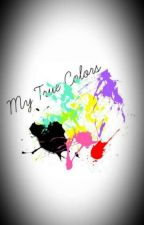 My True Colors by CrazyTwins2_0
