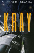 Kray (One Shot) #Wattys2014 by pilosopongbasha