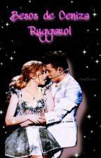 Besos De Ceniza (RuggexKarol) |Nerd| #STSAWARDS 1 Y 2(en Proceso)  Temporada  by RuggarolMexicoMB