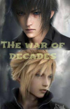 The war of decades (NoctisxReaderxCloud) by NelliAnniinaww