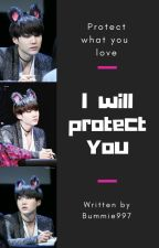 I will protect you by Bummie997