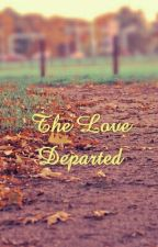 The Love Departed by _mishthi18_
