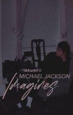 ||MICHAEL JACKSON IMAGINES|| ❤️❤️© by xXxNNIASIAxXx