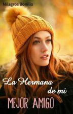 La Hermana de mi Mejor Amigo by walthina166