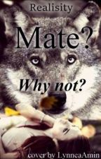 Mate? Why Not  by Realisity