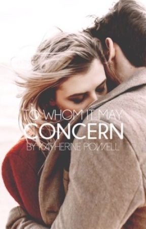 To Whom It May Concern by katherinepowell