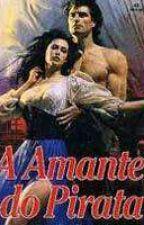 A Amante do Pirata - Miranda Jarrett (COMPLETO) by romancesdebanca