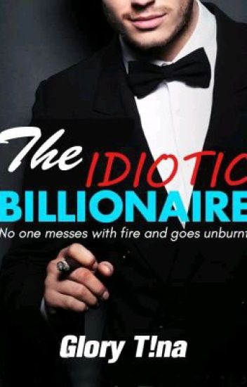 The Idiotic Billionaire ✔ (Completed)