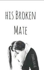 His Broken Mate/ Tł by Daria16777