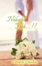 Nikah yuk! by Pengelana18