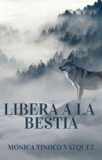 Libera a la bestia © PRÓXIMAMENTE A LA VENTA ¡En librerías! by nikass