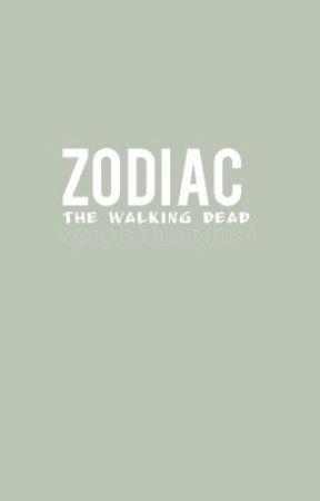 ZODIACS    THE WALKING DEAD by voidstiilinski