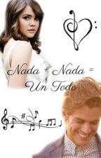 Nada + Nada = Un Todo by xxDeeSongxx