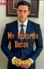 My Psycopath Doctor by Jenyfio