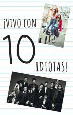¡Vivo con 10 idiotas! |Terminada| by LaMinion154