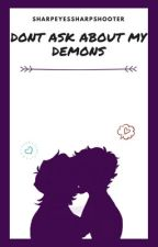 Don't Ask About My Demons by Briarizard