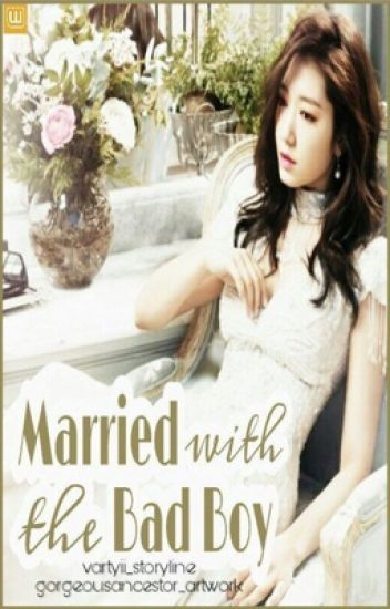Married With The Bad Boy - #Wattys2017 ✓