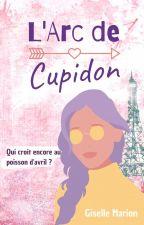 L'arc de Cupidon [ Terminé ] by Giselle_Marion