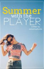 Summer with the Player by catastrophysics
