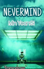 """NEVERMIND"" Min YoonGi by Tomorrow29"