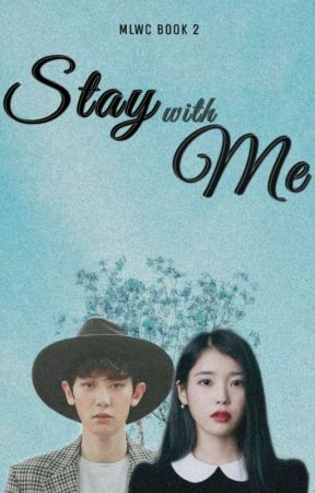 Stay with Me (MLWC BOOK 2 - EXO FANFIC) by MariiPark