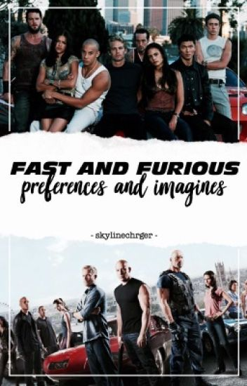 Fast and Furious preferences and imagines - j ☀️ - Wattpad
