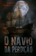O Navio Da Perdição by kahmack12327