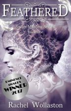 Feathered: Swan Maiden Book 1 by Rachel_Wollaston
