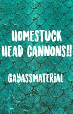 Homestuck Headcannons!! by gayassmaterial