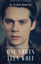 One-Shots🐺Teen Wolf by AvaDonovan