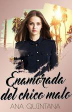 ENAMORADA DEL CHICO MALO -EDITANDO- by AnaQuintana123