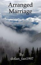 Arranged Marriage (Ethan Dolan)  by dolan_fan1997