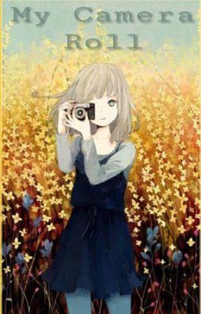 My Camera Roll by AnimeAngel04