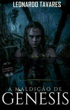 A MALDIÇÃO DE GÊNESIS (COMPLETO) by LeonardoTavares743