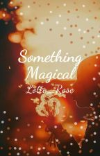 Something magical by lotte_rose
