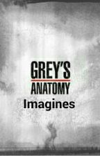 Grey's Anatomy Imagines  by Kkizzle1217
