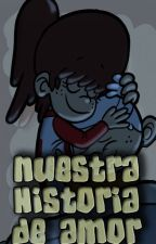 Nuestra historia de amor (lynncoln, loudcest, the loud house) [TERMINADA] by luisitopambisito