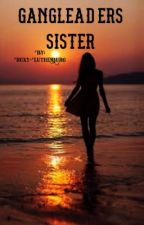 Gangleaders sister (gang leader #3) (discontinued) by Roxy-Luthenburg