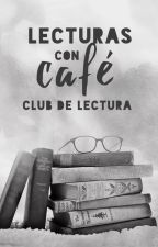 Lecturas con café (club de lectura) by godsgraces