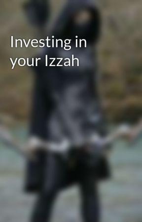 Investing in your Izzah by Dopeysmilez