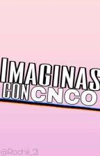 Imaginas Con CNCO by Rochii_21
