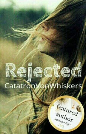 Rejected by CatatronVonWhiskers