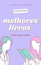 Melhores Livros [Do Wattpad] by MiaOliveira22