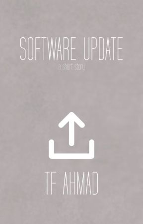 Software Update - A Short Story by tfahmad