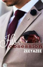 His Obsession by Zeeyazee