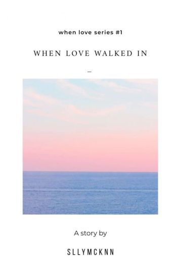 When Love Walked In [END]