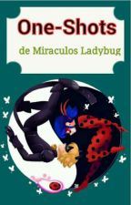 One-Shots de Miraculos Ladybug [Cancelada] by ZafiraGonzales