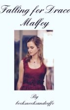 Falling for Draco Malfoy by booksnooksandcoffee