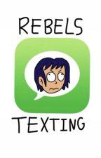 REBELS TEXTING by KananJ_RoseQuartz